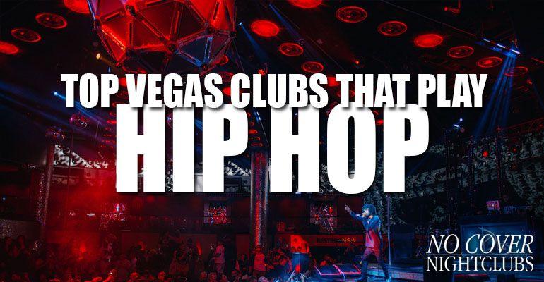 Las Vegas Clubs That Play Hip Hop Music